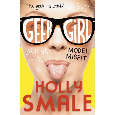 Geek Girl #2 Model Misfit by Holly Smale