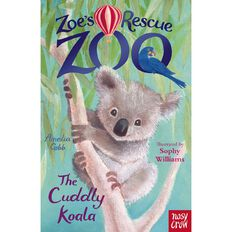 Zoe's Rescue Zoo #7 Cuddly Koala by Amelia Cobb