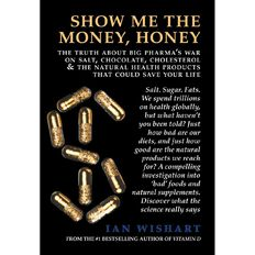 Show Me the Money Honey by Ian Wishart