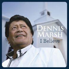 I Believe CD by Dennis Marsh 1Disc