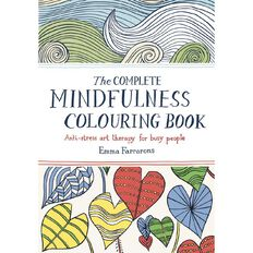 The Complete Mindfulness Colouring Book by Emma Farrarons