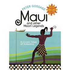 Maui and Other Maori Legends by Peter Gossage