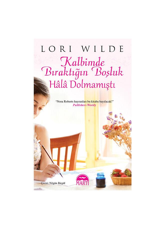 Martı yayınları Lori Wilde - Kalbimde Bıraktığın Boşluk