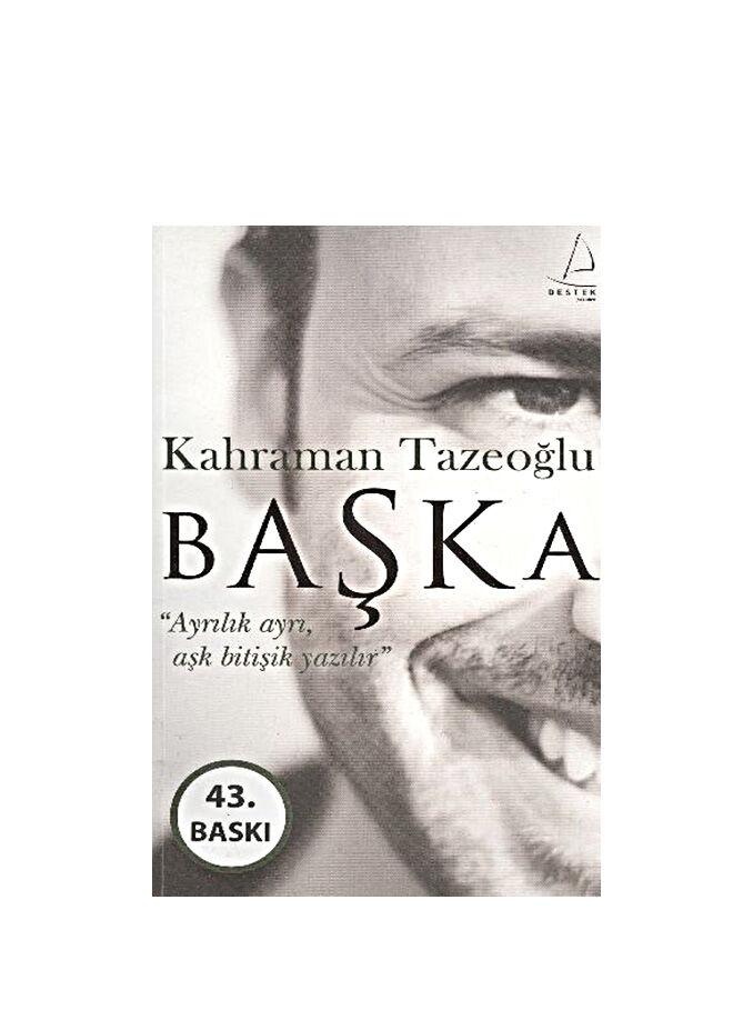 Destek yayınları Kahraman Tazeoğlu - Başka - Ayrılık Ayrı, Aşk Bitişik Yazılır