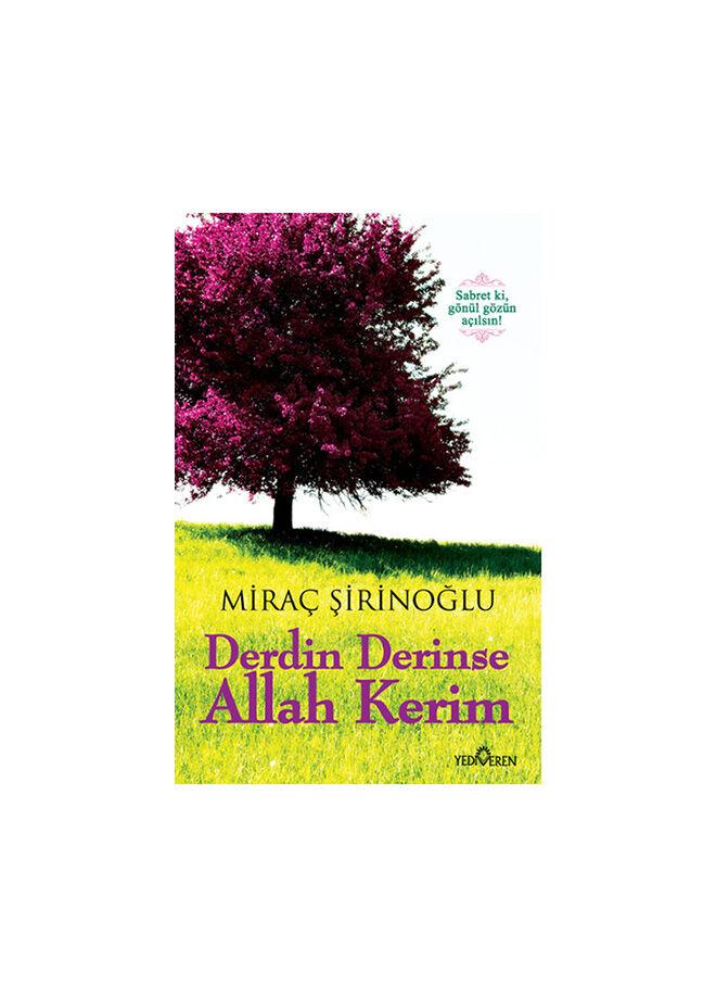 Yediveren yayınları Miraç Şirinoğlu - Derdin Derinse Allah Kerim