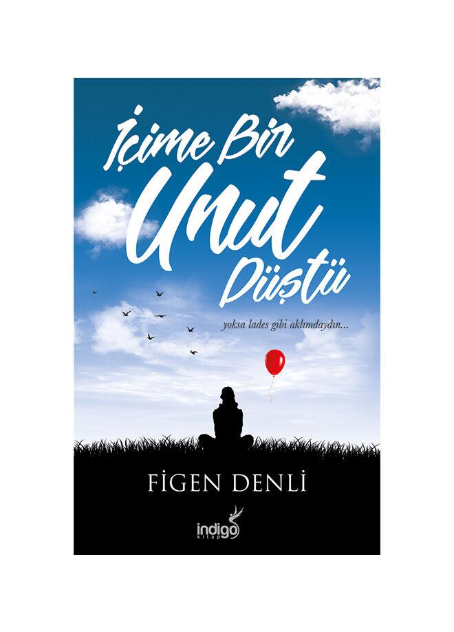 İndigo kitap Figen Denli - İçime Bir Unut Düştü