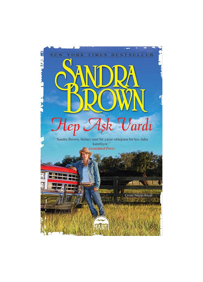 Martı yayınları Sandra Brown - Hep Aşk Vardı