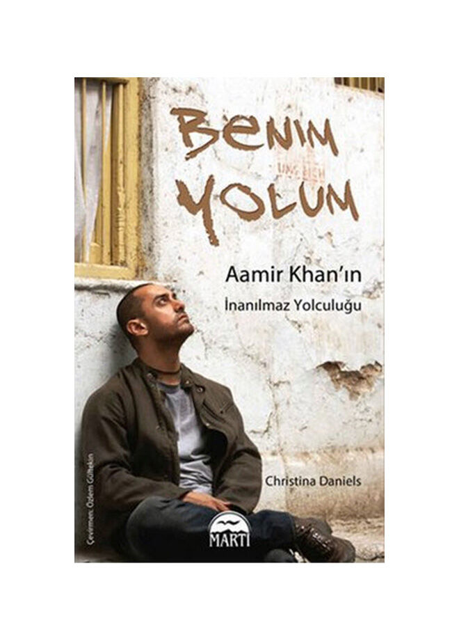 Martı yayınları Chrıstına Danıels - Benim Yolum Aamir Khan'In İnanılmaz Yolculuğu