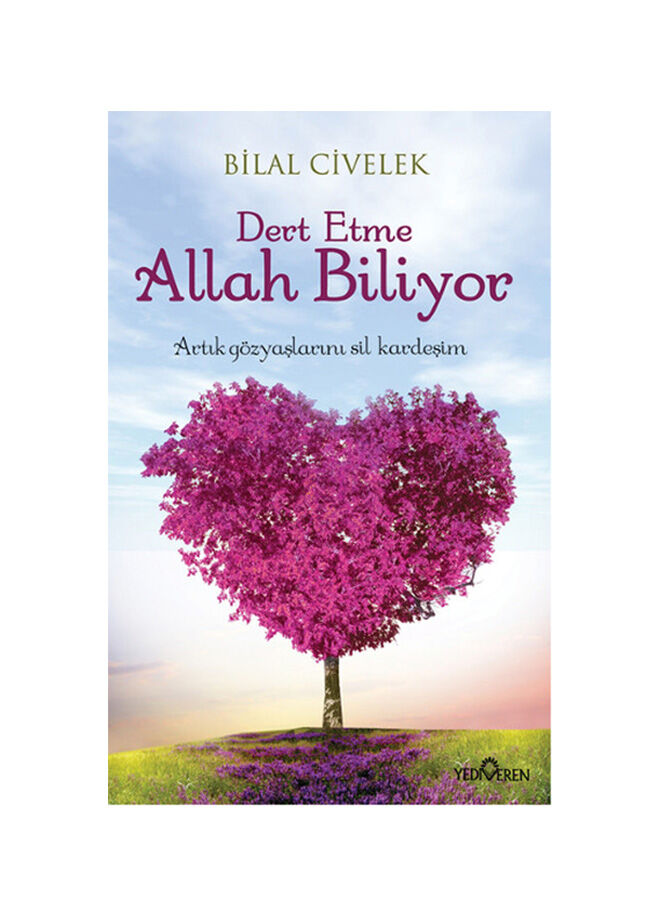 Yediveren yayınları Bilal Civelek - Dert Etme Allah Biliyor