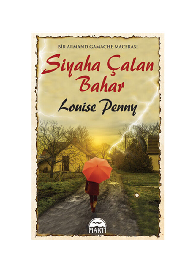 Martı yayınları Louise Penny - Siyaha Çalan Bahar