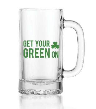 St. Patrick's Day Get Your Green On Glass
