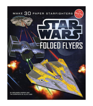 Star Wars Folded Flyers: Make 30 Paper Starfighters-