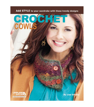 Lisa Gentry Crochet Cowls: 10 Designs For Every Neck Crochet Book