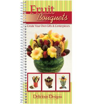 CQ Products-Delicious Designs Cookbook-Fruit Bouquets