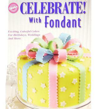 Wilton® Celebrate with Fondant Book