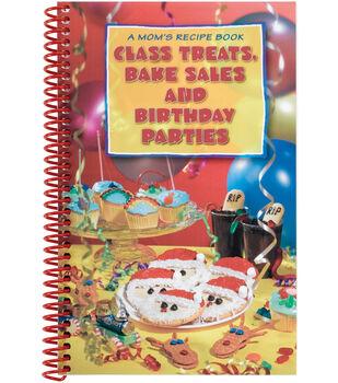 CQ Products-Class Treats, Bake Sales & Birthday Parties Cookbook
