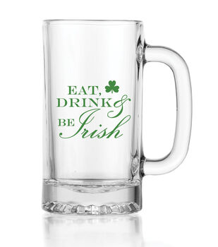 St. Patrick's Day Eat Drink And Be Irish Glass